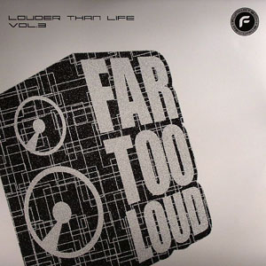 Far Too Loud - Louder Than Life Vol 3